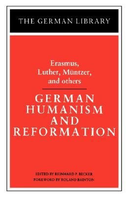 German Humanism and Reformation By Becker, Reinhard P. (EDT)/ Bainton, Roland Herbert