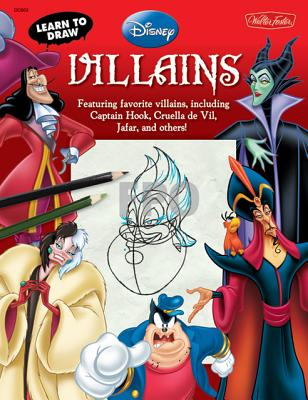 Learn to Draw Disney Villains By Disney Storybook Artists